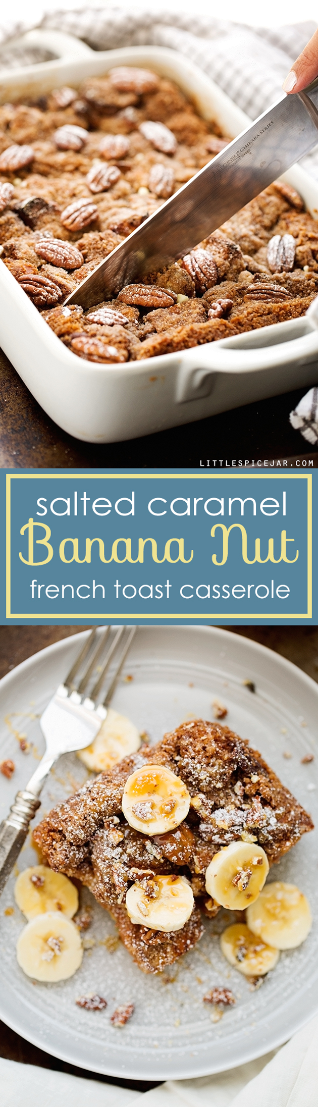 Salted Caramel Banana Nut French Toast Casserole  This Recipe Is Super  Friendly To Make Ahead
