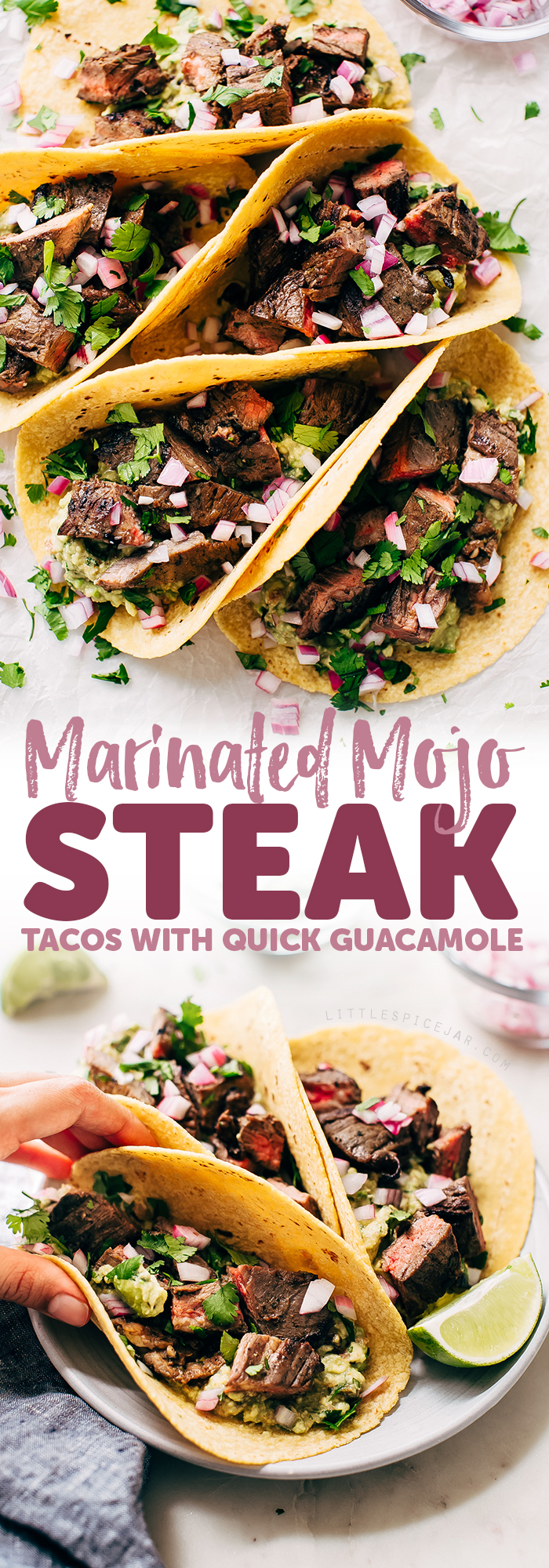 Marinated Mojo Steak Tacos with Quick Guac - Learn how to make the most tender mojo marinated steak tacos with just a few simple ingredients! #cincodemayo #steaktacos #tacos #beeftacos #steakmarinade | Littlespicejar.com